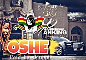 Rudebwoy Ranking - OSHE (Prod By Sil Beatz)